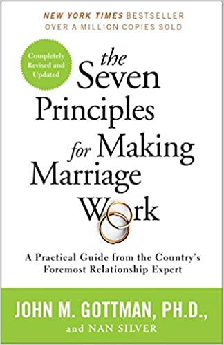 The Seven Principles of Making a Marriage Work by John Gottman