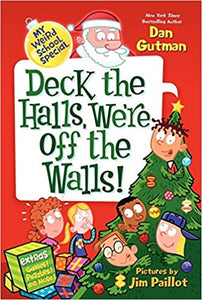 Deck the Halls, We're Off the Walls! (My Weird School Special)