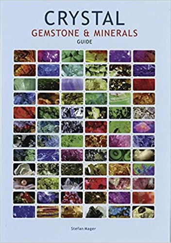 Crystal Gemstone and Minerals Guide by Stefan Mager