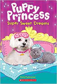 Super Sweet Dreams (Puppy Princess 2)