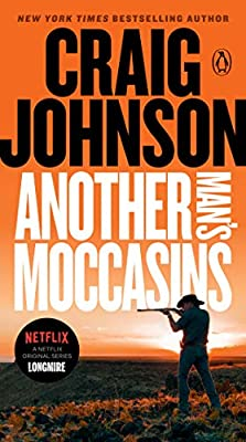 Another Man's Moccasins (Longmire 4) by Craig Johnson