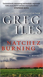 Natchez Burning (Penn Cage 4) by Greg Iles