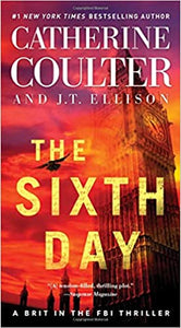 The Sixth Day (A Brit in the FBI 5) by Catherine Coulter