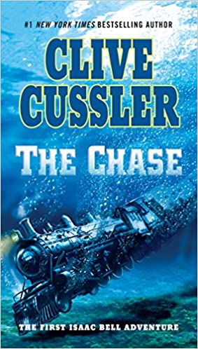 The Chase (Isaac Bell 1) by Clive Cussler