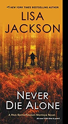 Never Die Alone (Bentz/Montoya 8) by Lisa Jackson