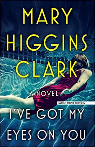I've Got My Eyes on You (Large Print) by Mary Higgins Clark