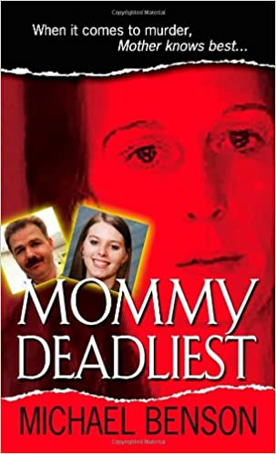 Mommy Deadliest by Michael Benson