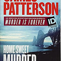 Home Sweet Murder (Murder is Forever 2) by James Patterson