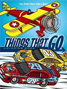 Things That Go Coloring Book: Cars, Trucks, Planes, Trains and More!
