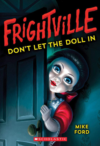 Don't Let the Doll In (Frightville 1) by Mike Ford