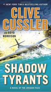 Shadow Tyrants (Oregon Files 13) by Clive Cussler