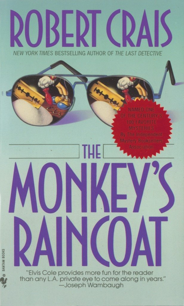 The Monkey's Raincoat (Elvis Cole and Joe Pike 1) by Robert Crais