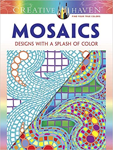 Mosaics Designs with a Splash of Color Coloring Book