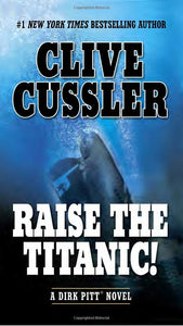 Raise the Titanic (Dirk Pitt 3) by Clive Cussler