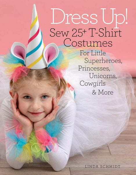Dress Up! 25+ T-Shirt Costumes for Little Superheroes, Princesses, Unicorns, Cowgirls, and More