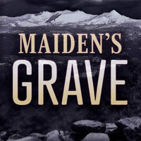 Maiden's Grave by Kevan T. Hunt