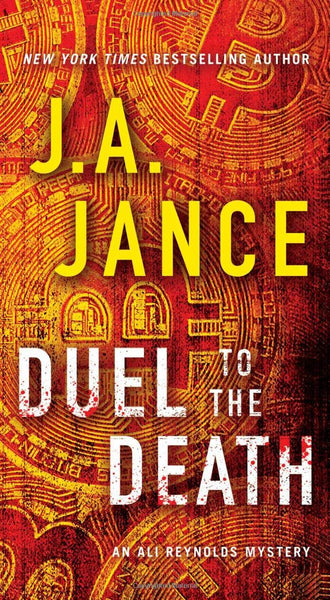 Duel to the Death (Ali Reynolds 13) by J.A. Jance