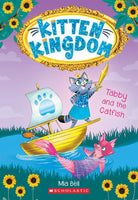 Tabby and the Cat Fish (Kitten Kingdom Book 3)