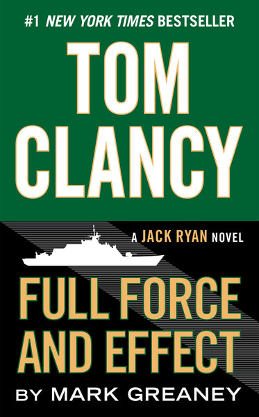 Full Force and Effect (Jack Ryan #15) by Tom Clancy
