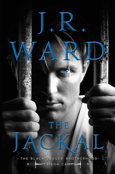 The Jackal (Black Dagger Brotherhood: Prison Camp 1) by J. R. Ward