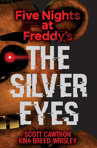 The Silver Eyes (Five Nights at Freddy's 1)by Scott Cawthon