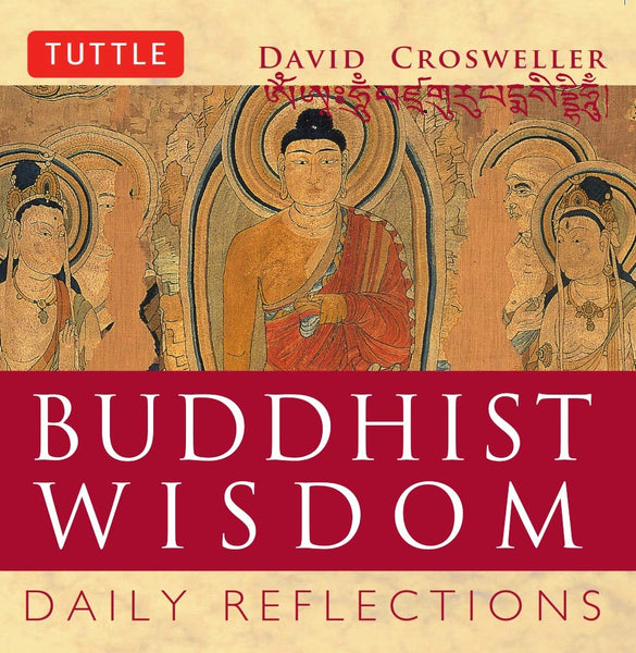 Buddhist Wisdom: Daily Reflections by David Crosweller