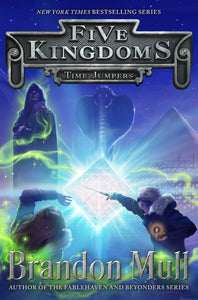 Time Jumpers (Five Kingdoms 5) by Brandon Mull