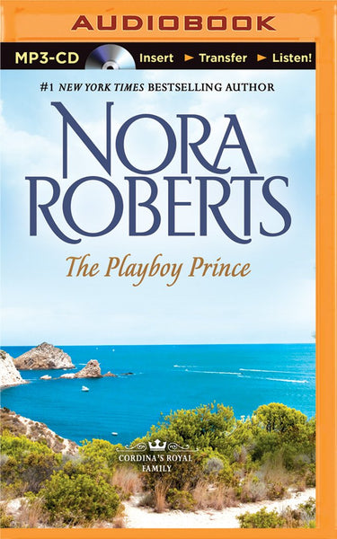 The Playboy Prince (Cordina's Royal Family #3) (Unabridged MP3) by Nora Roberts