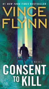 Consent to Kill (Mitch Rapp 8) by Vince Flynn