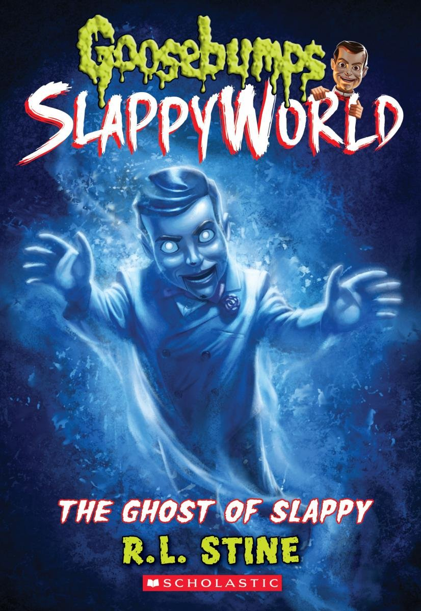The Ghost of Slappy (Goosebumps Slappyworld 6) by R.L. Stine