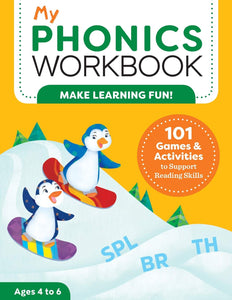 My Phonics Workbook 101 Games and Activities to Support Reading Skills