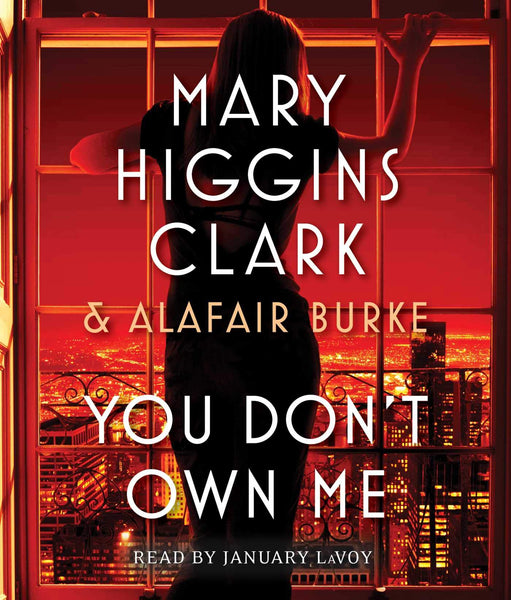 You Don't Own Me (Under Suspicion #5) Unabridged CD by Mary Higgins Clark
