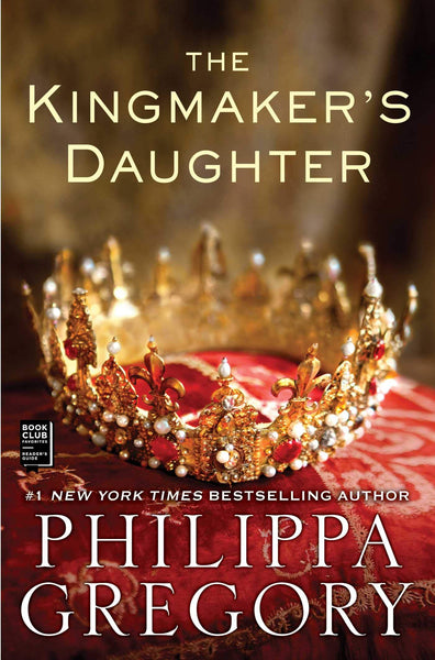 The Kingmaker's Daughter (The Plantagenet and Tudor 4) by Philippa Gregory
