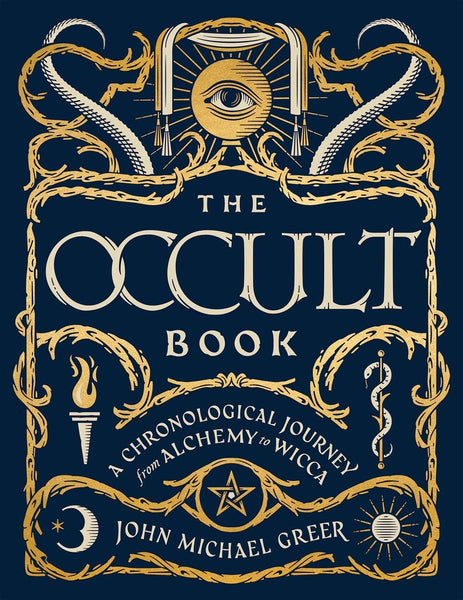 The Occult Book: A Chronological Journey from Alchemy to Wicca by John Michael Greer