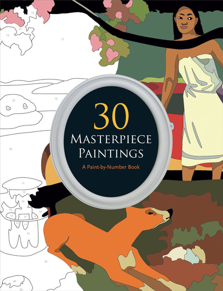 30 Masterpiece Paintings: A Paint by Number Book