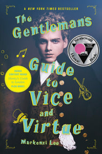 The Gentleman's Guide to Vice and Virtue (Montague Siblings 1) by Mackenzi Lee