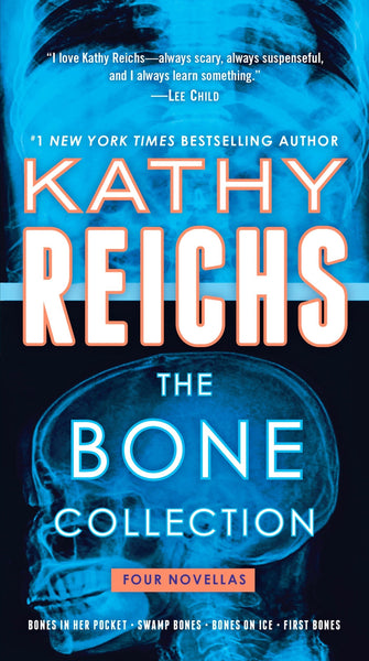 The Bone Collection (Temperance Brennan Novellas) by Kathy Reichs