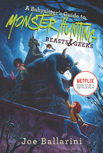 Beasts & Geeks (Babysitter's Guide to Monster Hunting 2) by Joe Ballarini