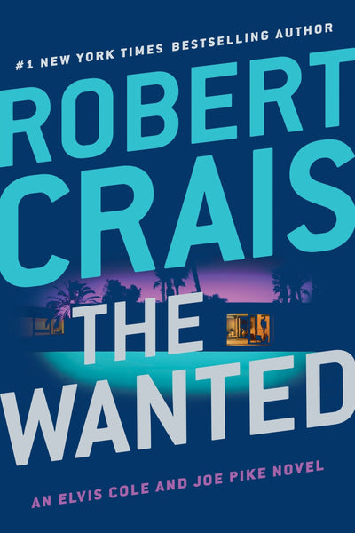 The Wanted (Elvis Cole and Joe Pike #17) by Robert Crais