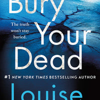 Bury Your Dead (Chief Inspector Gamache #6) by Louise Penny