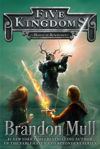 Rogue Knight (Five Kingdoms 2) by Brandon Mull