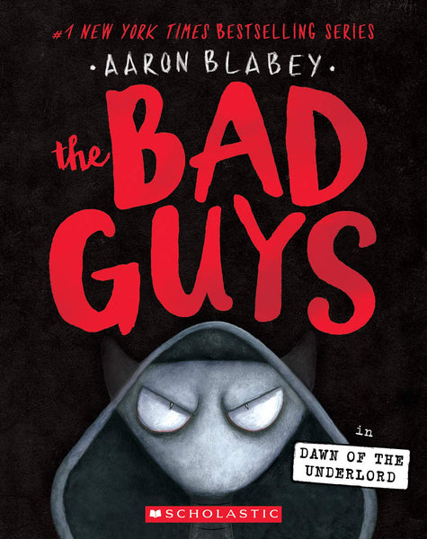 The Bad Guys in Dawn of the Underlord (Bad Guys 11) by Aaron Blabey