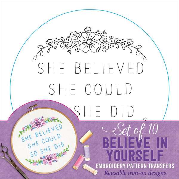 Believe in Yourself (Embroidery Transfers)