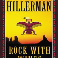 Rock with Wings (Leaphorn, Chee and Manuelito #2) by Anne Hillerman