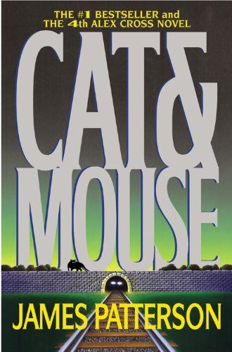Cat & Mouse (Cross 4) by James Patterson