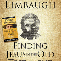 Finding Jesus in the Old Testament by David Limbaugh