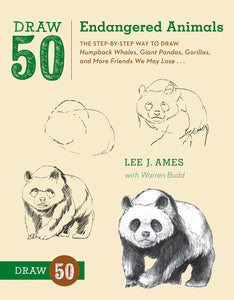 Draw 50 Endangered Animals: The Step-by-Step Way to Draw Humpback Whales, Giant Pandas, Gorillas, and More Friends We May Lose
