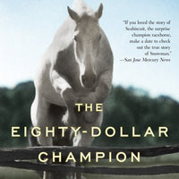 The Eighty-Dollar Champion: Snowman, the Horse That Inspired a Nation by Elizabeth Letts