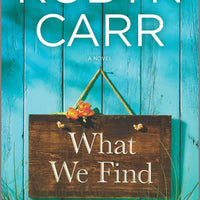 What We Find (Sullivan's Crossing 1) by Robyn Carr