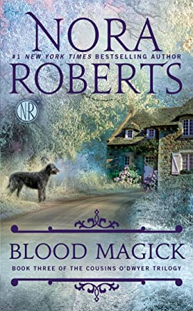 Blood Magick (The Cousins O'Dwyer #3) by Nora Roberts